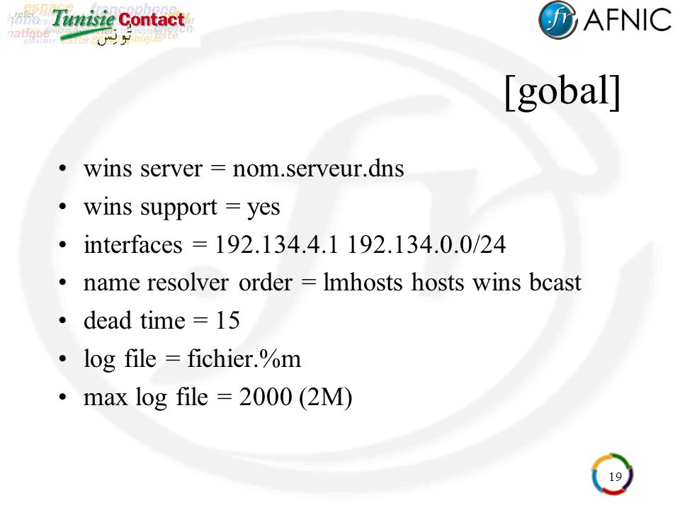[gobal] wins server = nom.serveur.dns wins support = yes